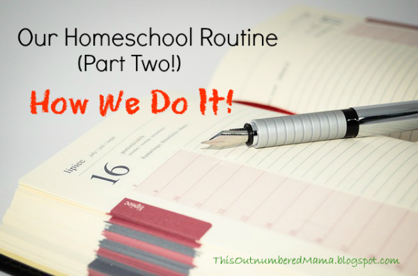 Our Homeschool Routine (Part Two) How We Do It!