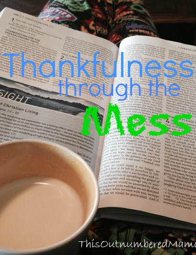 Thankfulness Through the Mess