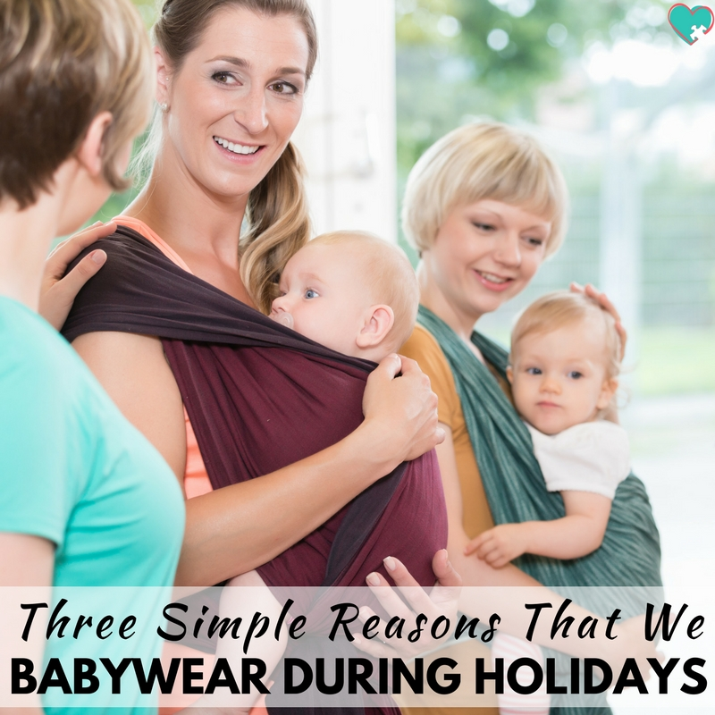 3 Simple Reasons That We Babywear During Holidays