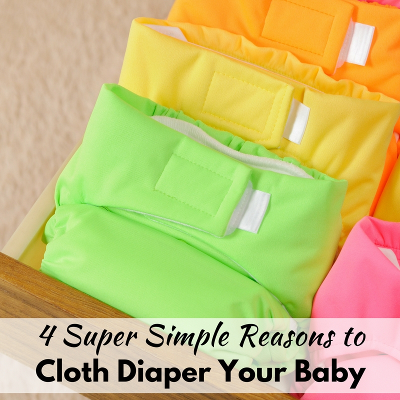 4 Super Simple Reasons to Cloth Diaper Your Baby