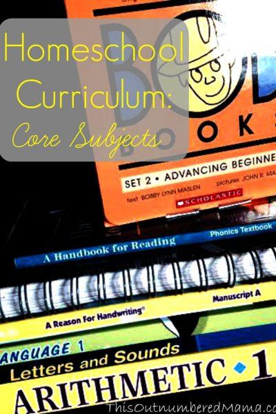 Homeschool Curriculum: Core Subjects