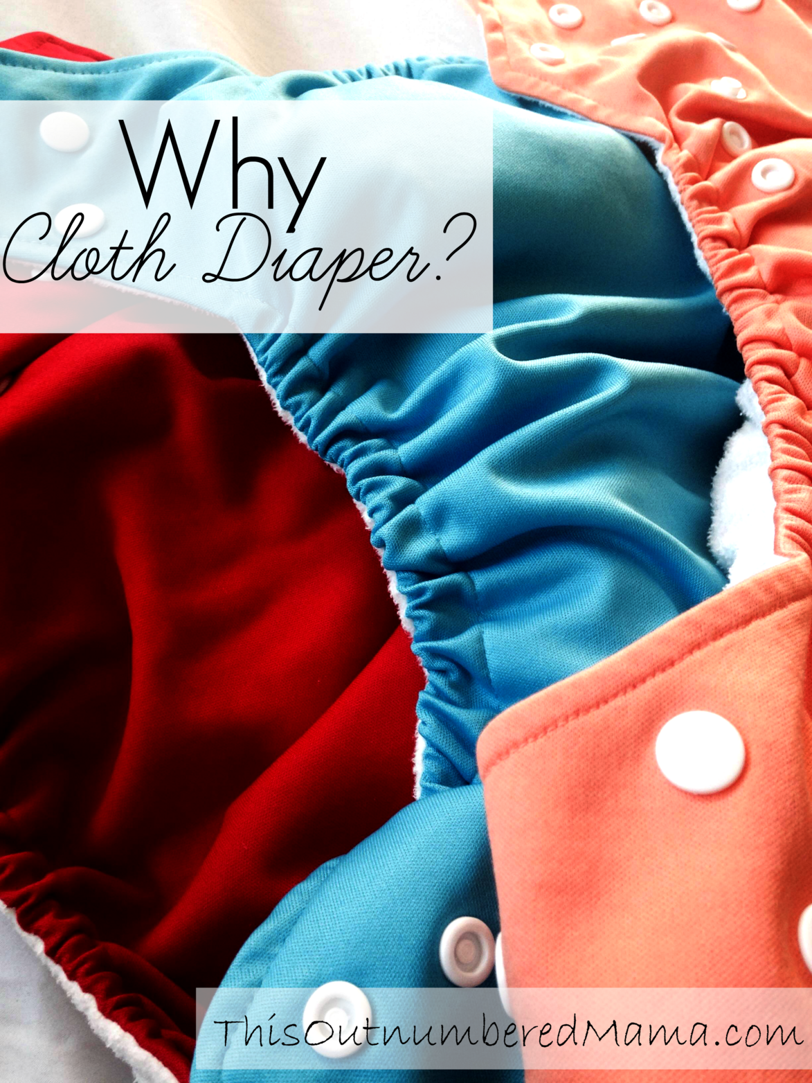 Why Cloth Diaper?