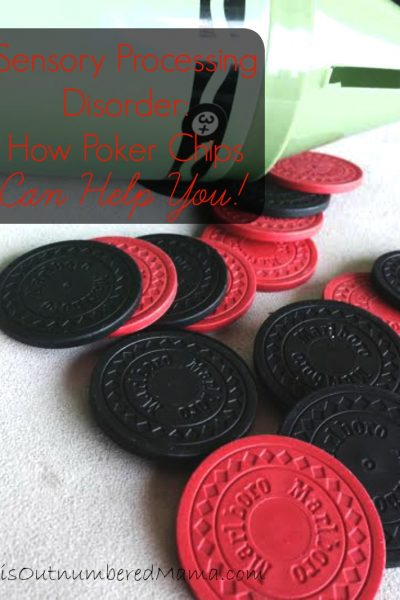 Sensory Processing Disorder: How Poker Chips Can Help You!