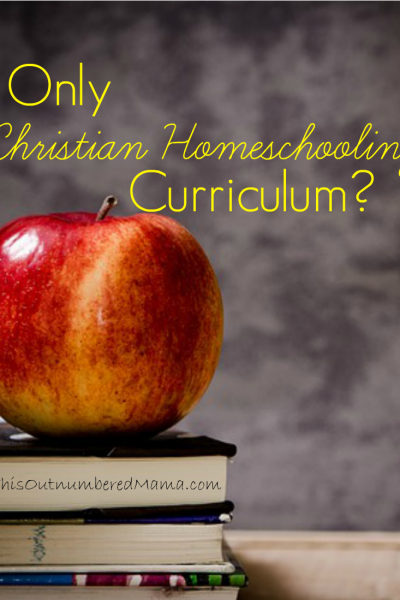 Only Christian Homeschooling Curriculum?