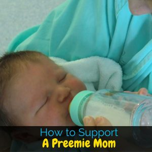 When one of your friends or family has a preemie, it can be hard to know how to react. These are some concrete ways to support preemie moms, from a preemie mom!