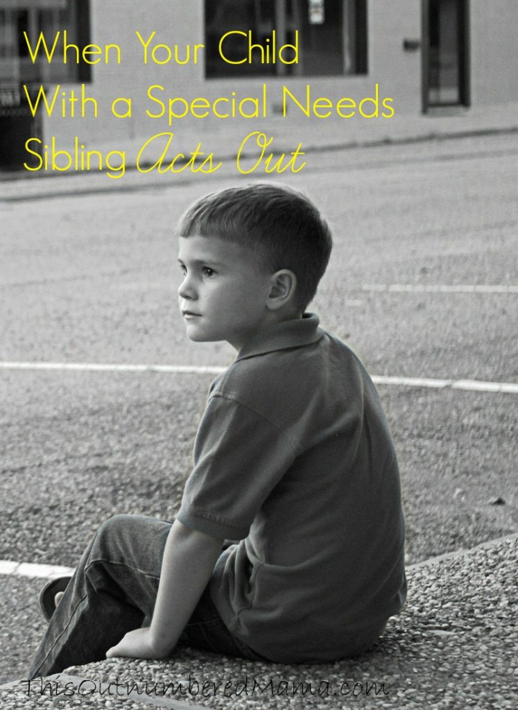 What should you do when your special needs child's sibling is acting out? How much grace is necessary, and what behavior should be understandable?