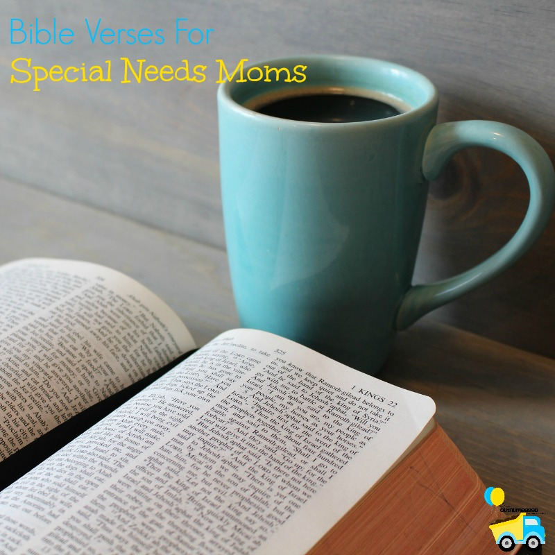 Being a special needs mom is hard! These are a few Bible verses that I cling to as a special needs mom for comfort.