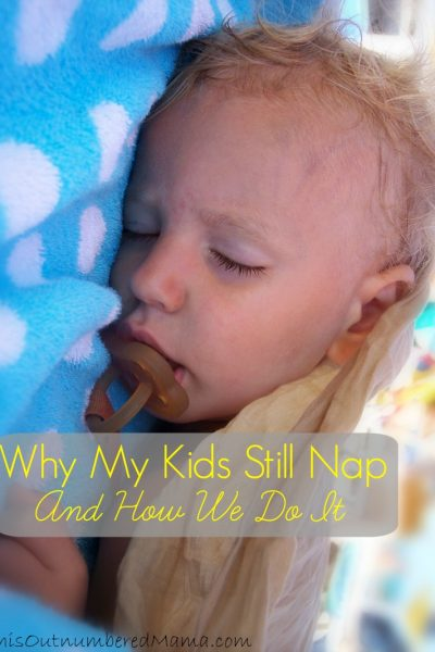 Why My Kids Still Nap, And How We Do It!