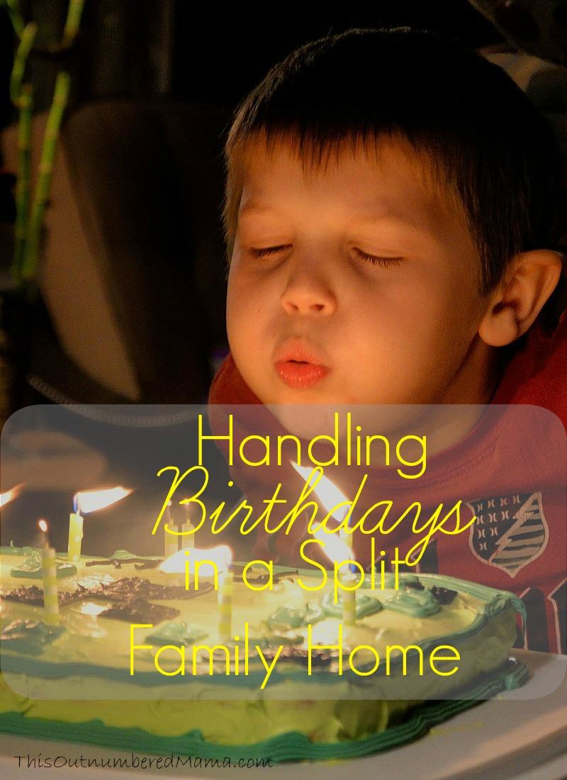 Handling Birthdays In Split Parent Families