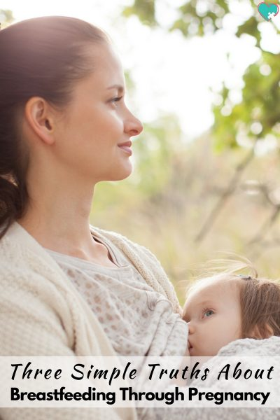 3 Simple Truths About Breastfeeding During Pregnancy