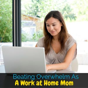Being a work at home mom is no easy task, but I'm sharing my best tips at beating the overwhelm that so often comes with it!