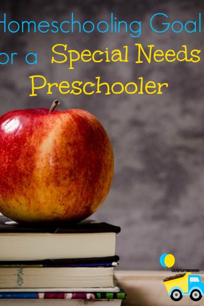 Homeschooling Goals for a Special Needs Preschooler