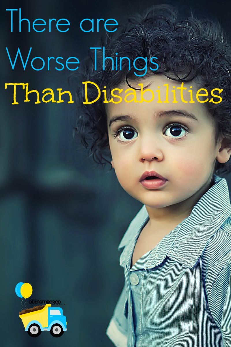 There are Worse Things than Disabilities