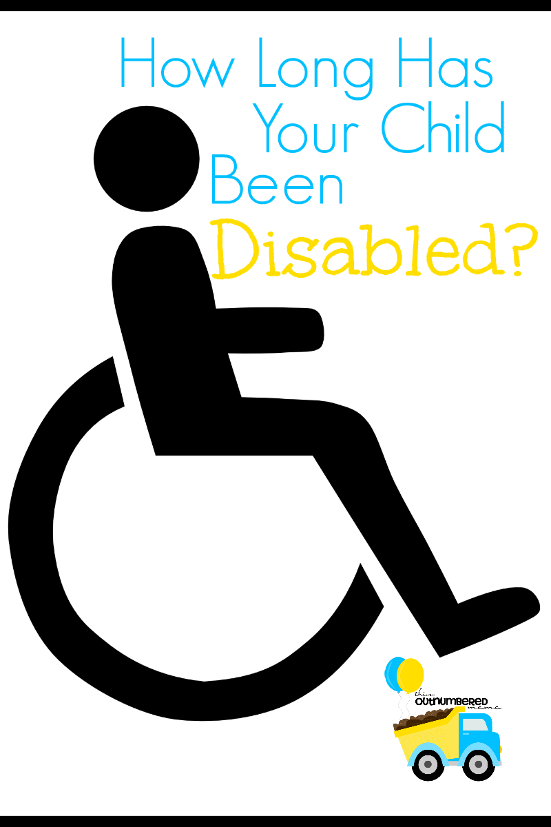 How Long Has Your Child Been Disabled?