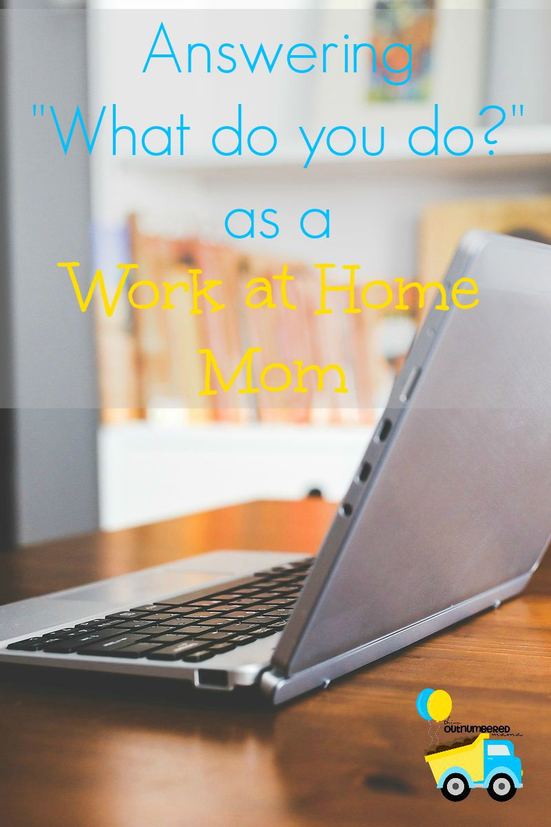 "Answering ""What Do You Do"" as a Work at Home Mom"