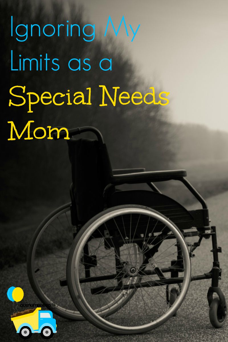 Ignoring My Limits as a Special Needs Mom