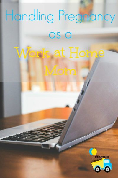 Handling Pregnancy as a Work at Home Mom