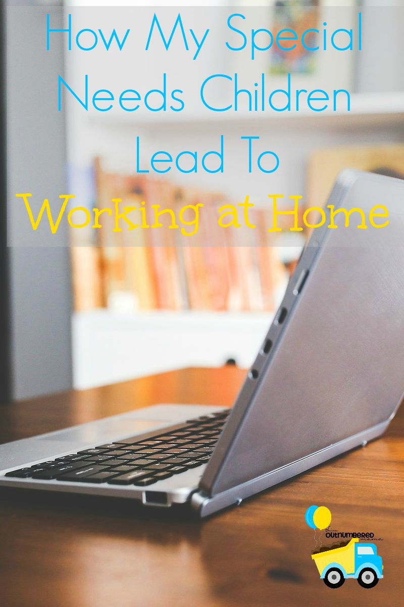 How My Special Needs Children Lead to Working at Home