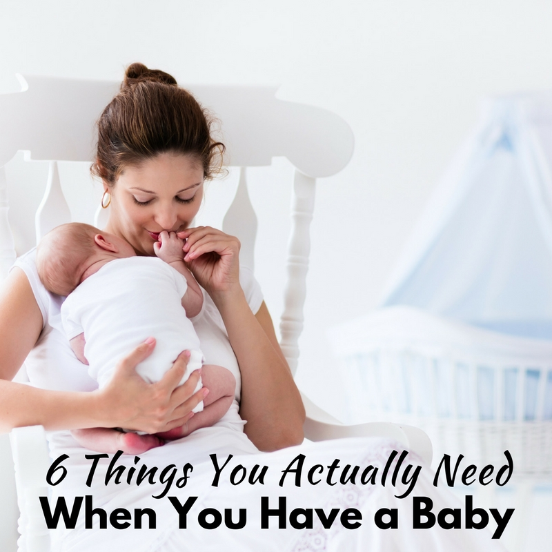 6 Things You Actually Need When You Have a Baby