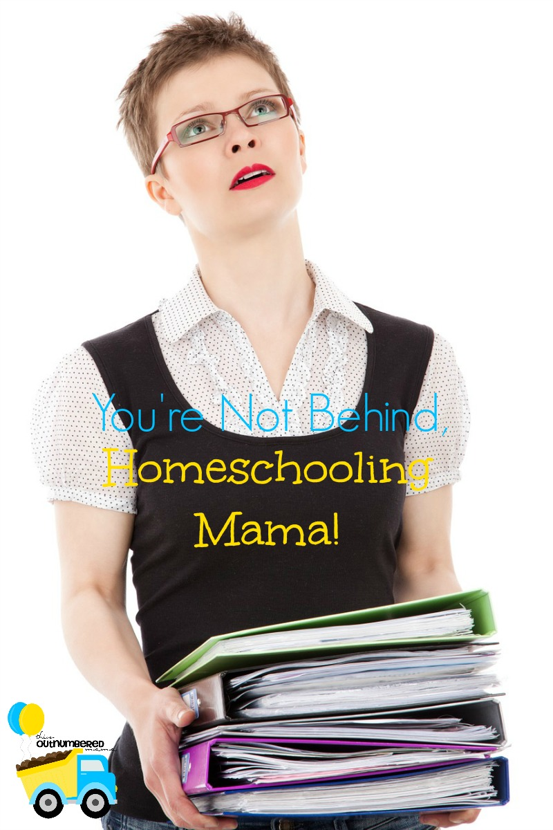 You're Not Behind, Homeschooling Mama