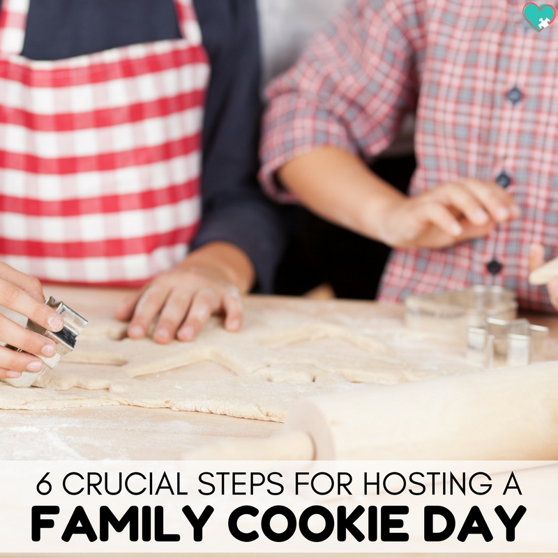 6 Crucial Steps to Hosting a Family Cookie Day