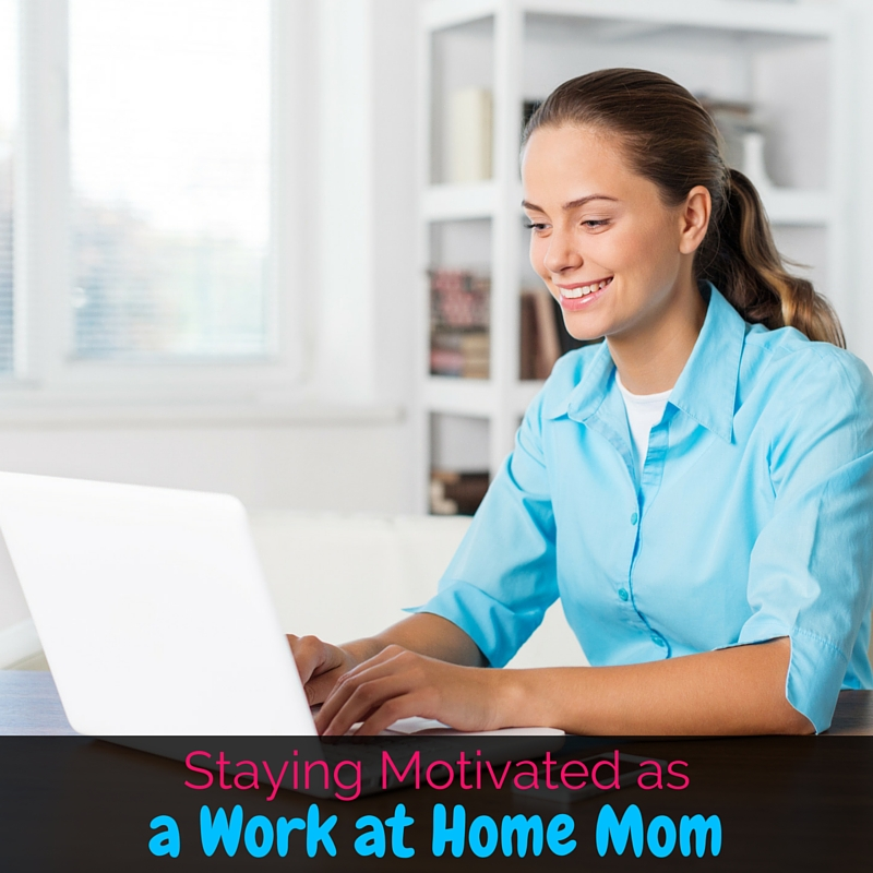 As a work at home mom there's a lot fighting for your attention, and staying motivated can be difficult. I'm sharing my top tips to stay fired up!