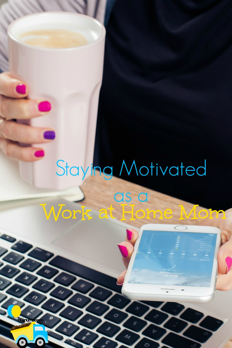 Staying Motivated as a Work at Home Mom