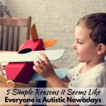5 Simple Reasons it Seems Like Everyone is Autistic Nowadays!
