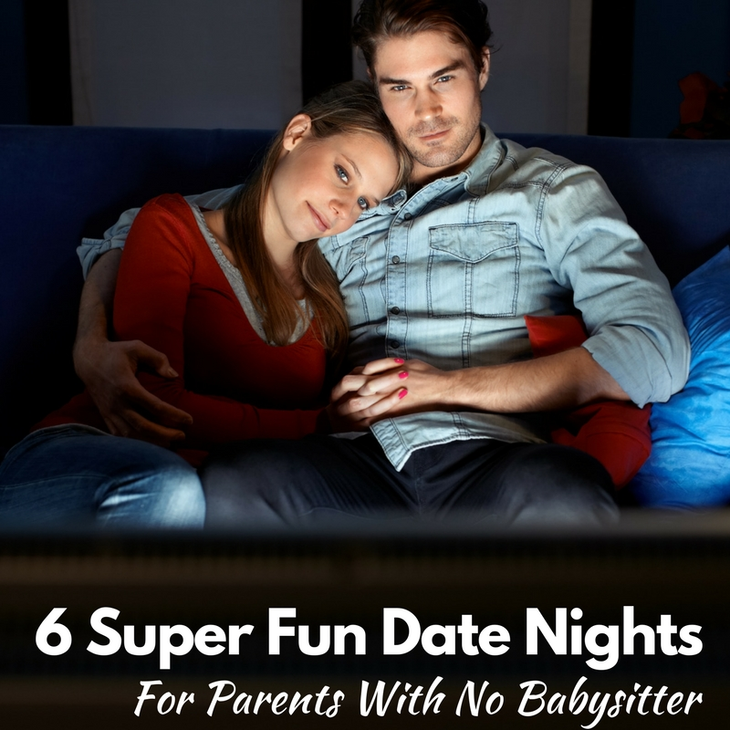 6 Super Fun Date Nights for Parents With No Babysitter!
