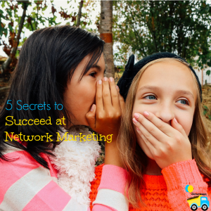 Think that no one can succeed at network marketing? I'm sharing 5 secrets that anyone can do to succeed with network marketing!