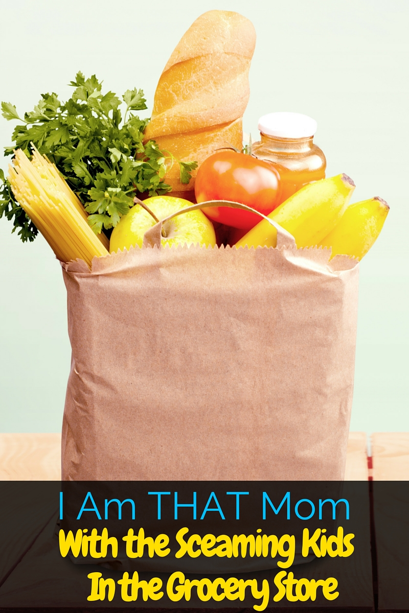 I am THAT Mom with the screaming kids in the grocery store, and I'm writing this to share you what you might now know about