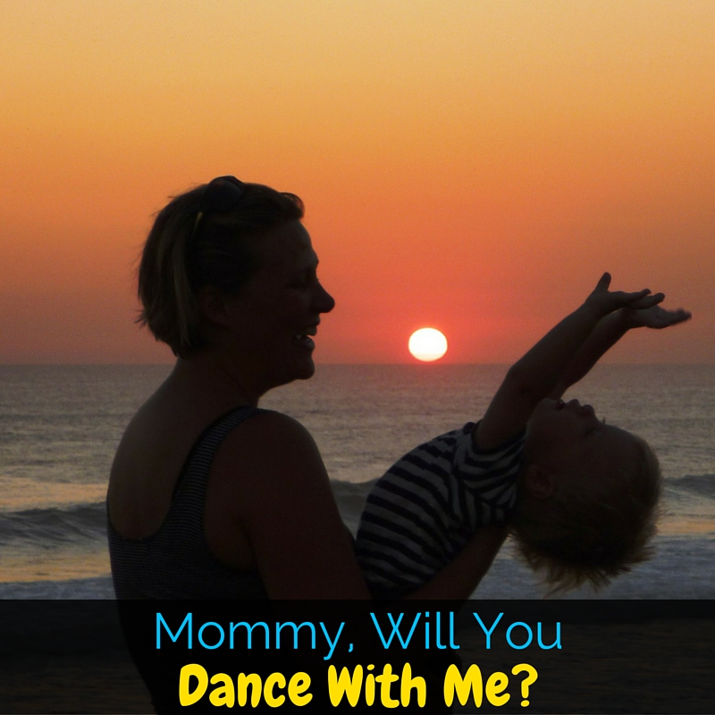 "I was busy, stressed, and counting down the minutes til nap time. Then he asked me.. ""Mommy, Will You Dance With Me?"""