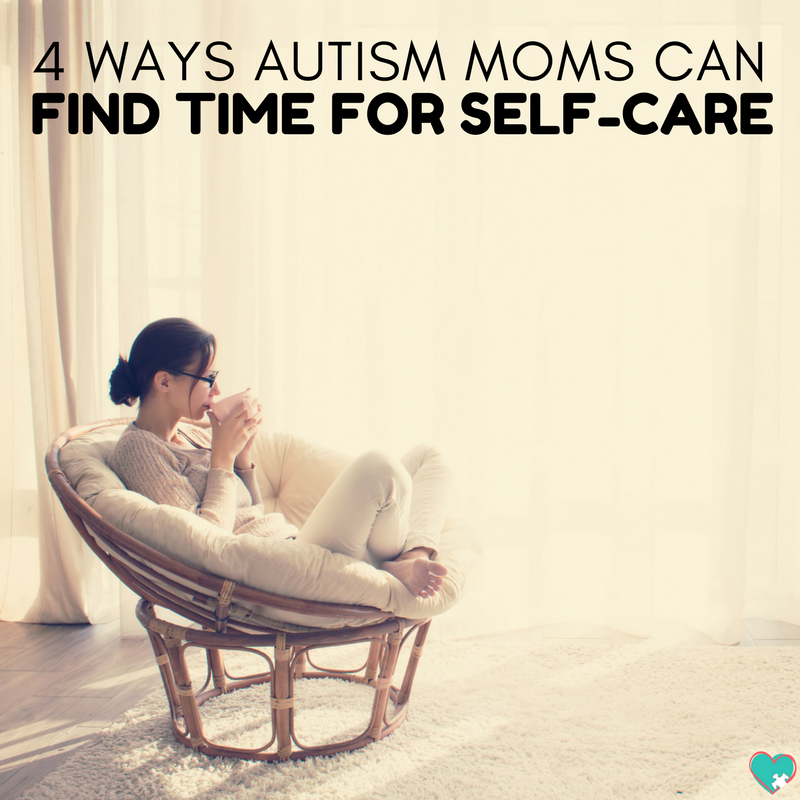 4 Simple Ways to Prioritize Self-Care as an Autism Mom #Autism #autismmom #selfcare #momlife #actuallyautistic
