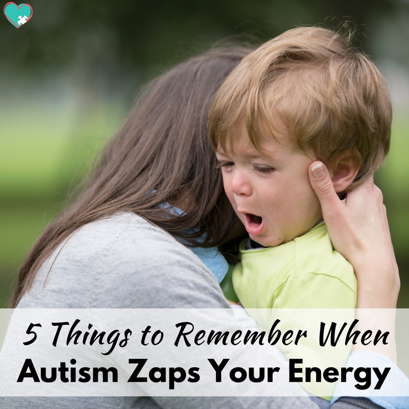 5 Things to Remember When Autism Zaps Your Energy