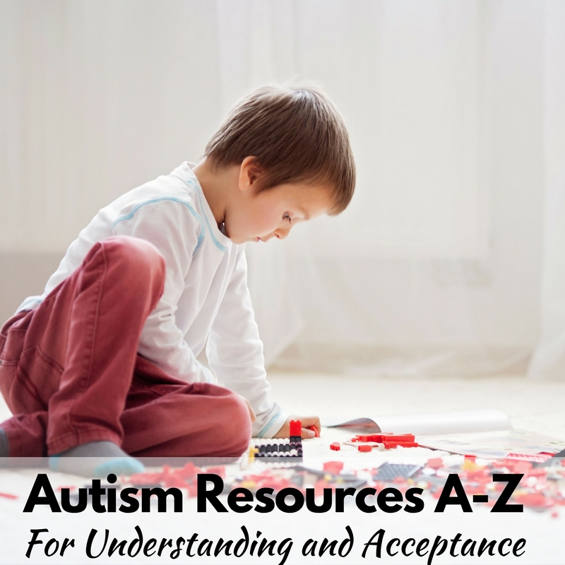 Autism Resources A-Z For Acceptance and Understanding