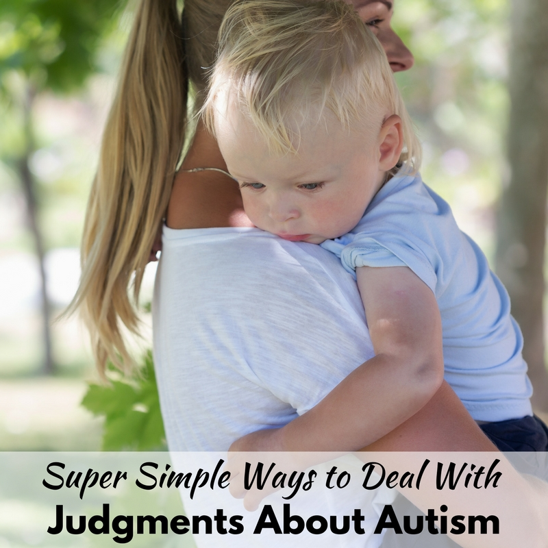 Super Simple Ways to Deal with Judgments About Autism