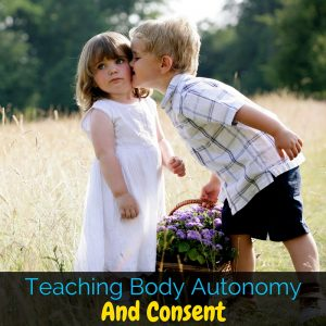 Teaching body autonomy and consent seems really scary, but it's so important that we teach these concepts to our kids early and often!