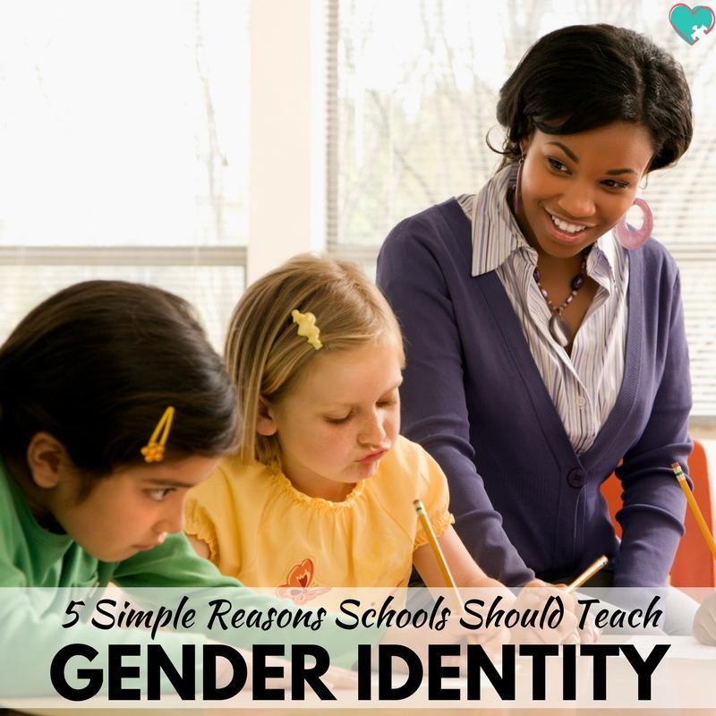 5 Simple Reasons Schools Should Teach Gender Identity