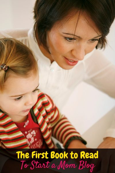 The First Book You Should Read to Start a Mom Blog