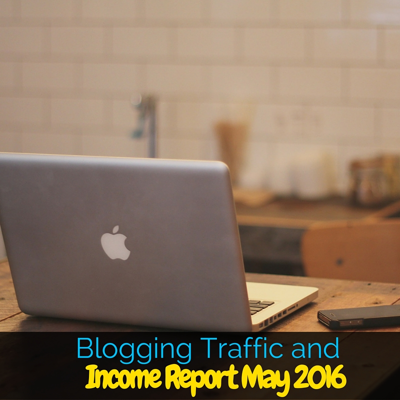 A blogging traffic and income report for May of 2016 from a blogger in the early stages of blogging. Read this and get inspired that you can do this!