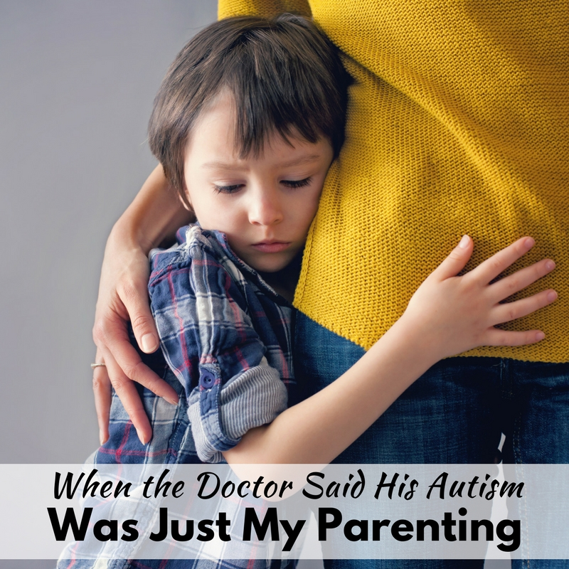 When the Doctor Said His Autism Was Just My Parenting