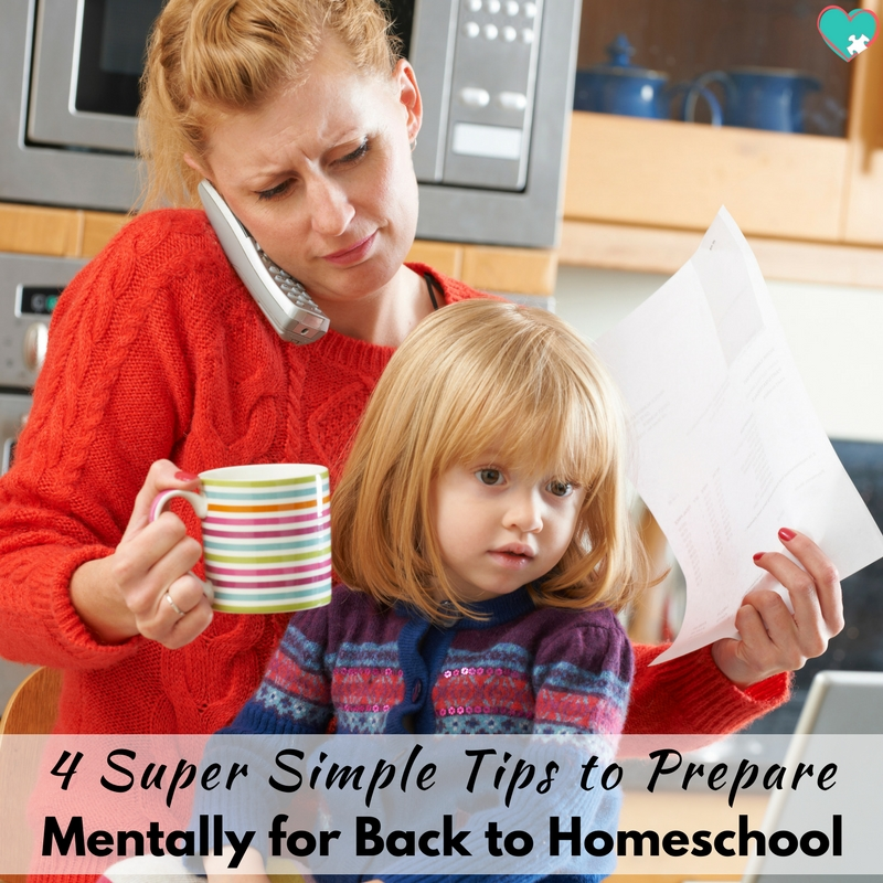 4 Super Simple Tips to Prepare Mentally for Back to Homeschool
