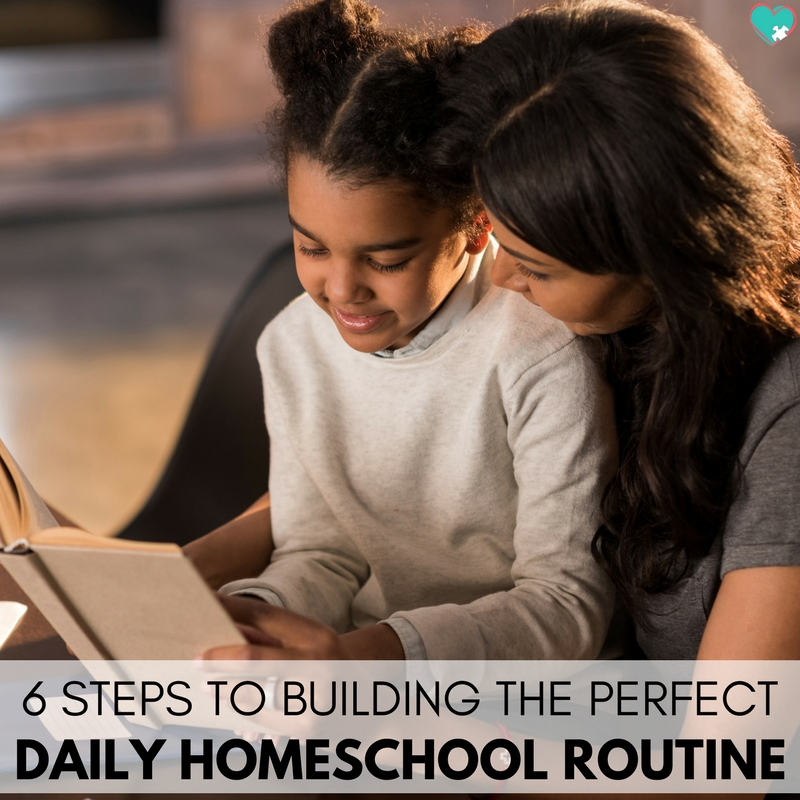 6 Simple Steps to Building the Perfect Daily Homeschool Routine