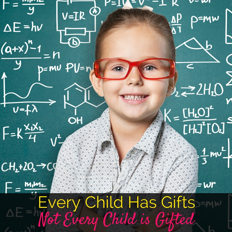 Every child is special, unique, and has their own gifts, but not every child is gifted. Saying that negates the strengths and struggles of real gifted kids.