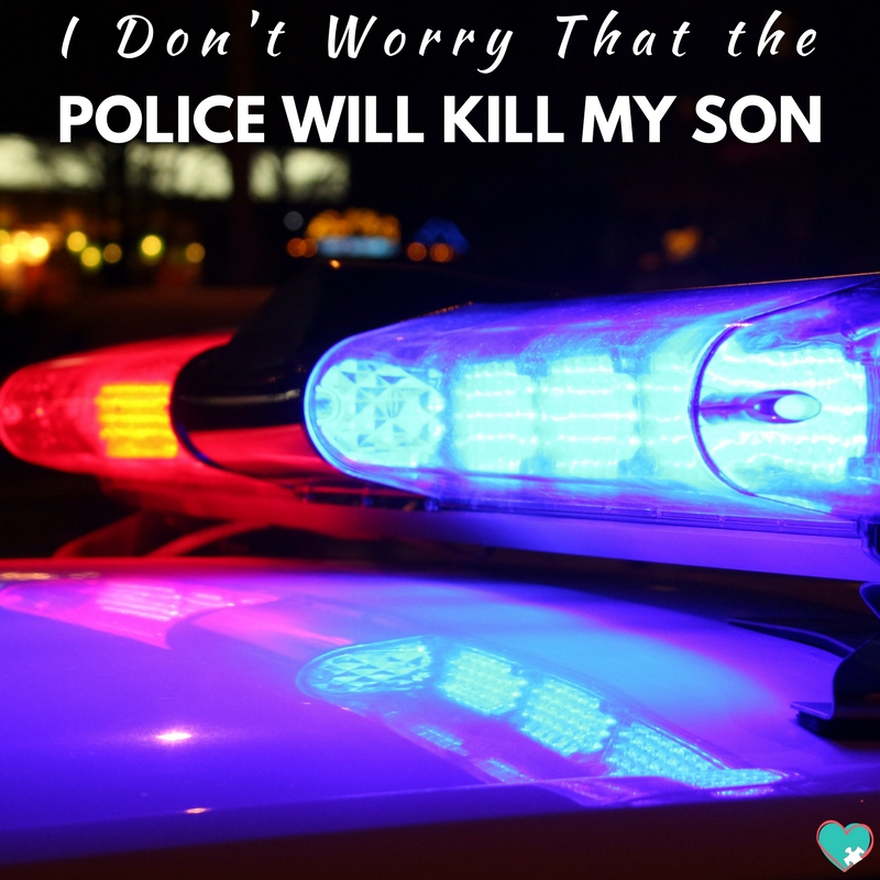 I Don't Worry That the Police Will Kill My Son