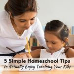 These 5 simple homeschool tips to actually enjoy teaching your kids are a MUST-read for every homeschool mom!