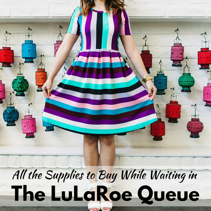 All the Supplies to Buy While Waiting in the LuLaRoe Queue