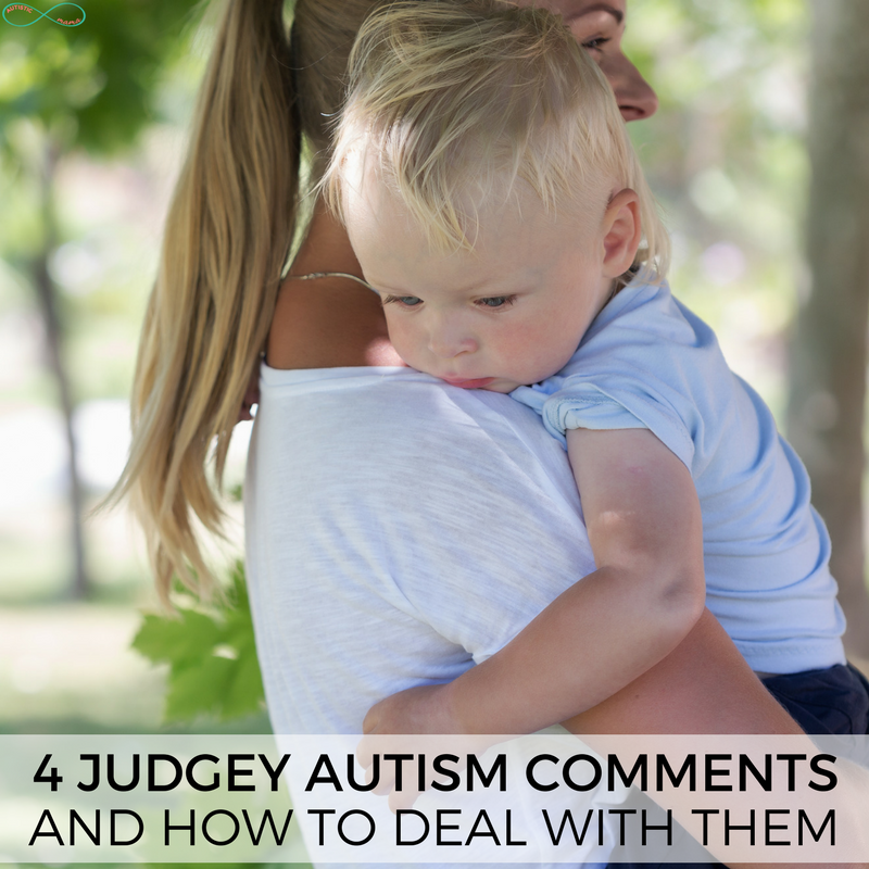 4 Judgey Autism Comments and How to Deal With Them #Autism #ActuallyAutistic #AutismMom #AutismAcceptance