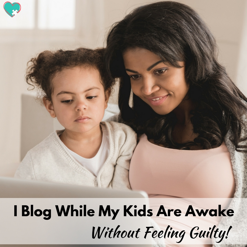 I Blog While My Kids Are Awake, and I Don't Feel Guilty!