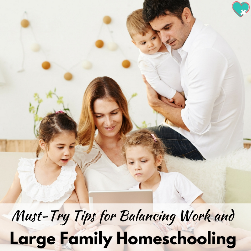 Must-Try Tips for Balancing Work and Large Family Homeschooling